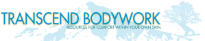 Transcend Bodywork: Myofascial Therapy, Massage, Bodywork and Pain Relief in Portland, Oregon by Aaron Gustafson LMT, CAMT II