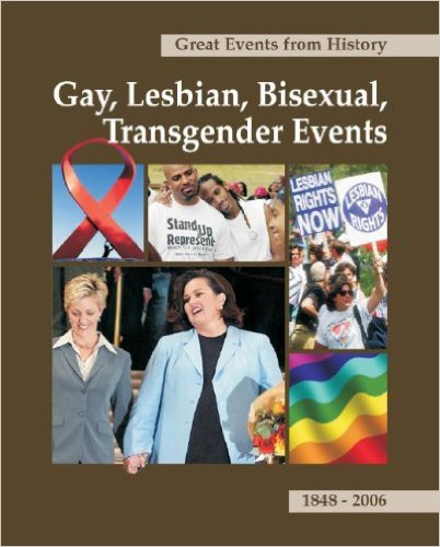 Book cover: Great Events from History: Gay, Lesbian, Bisexual, and Transgender Events, 1848-2006