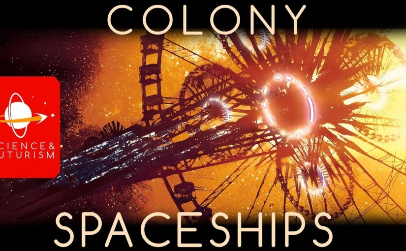 Isaac Arthur – Life in a Space Colony, ep2: Colony Spaceships
