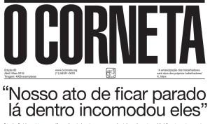 """Capa do Corneta com o título """"Nosso ato de ficar parado lá dentro incomodou eles"""""""