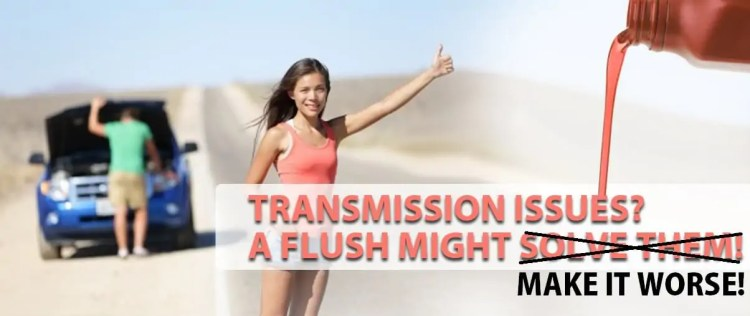Transmission Flushes Cause More Problems