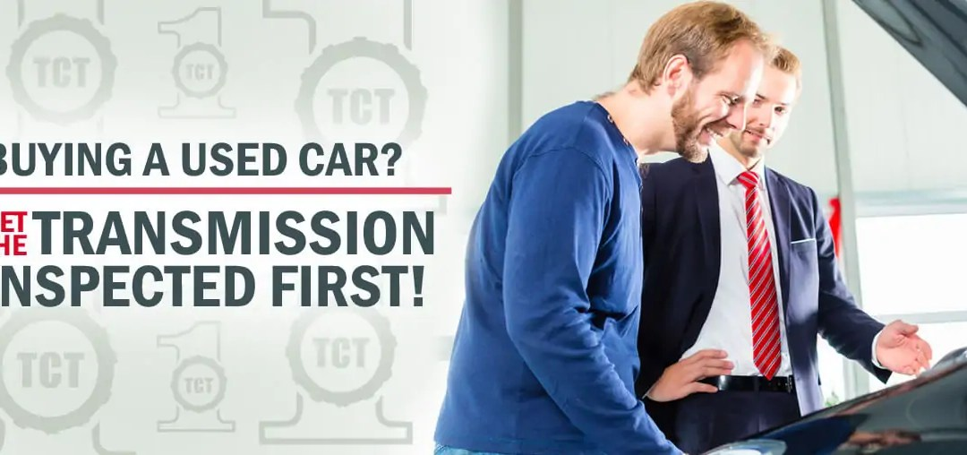 Get A Used Car Transmission Inspection!