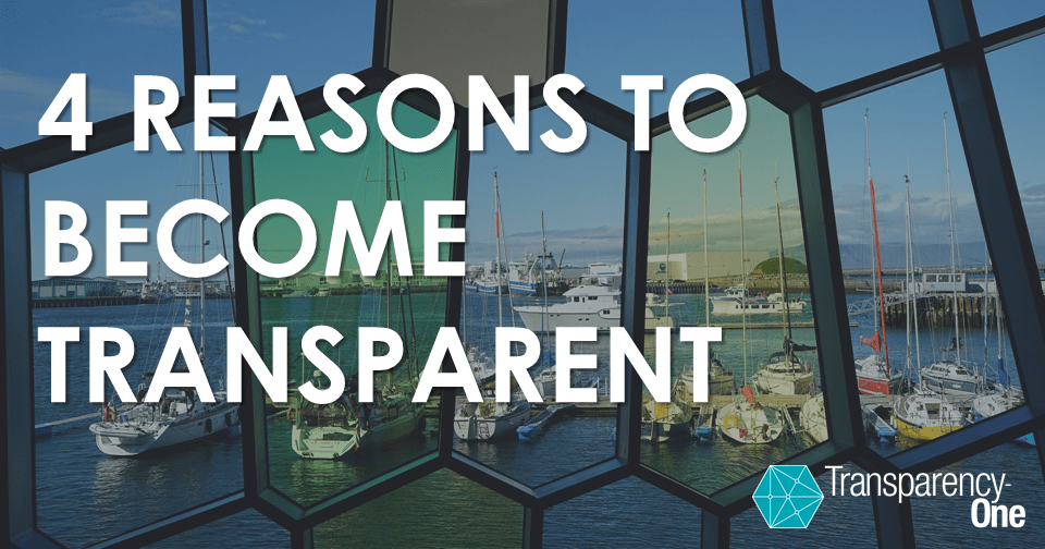 4 reasons to become transparent