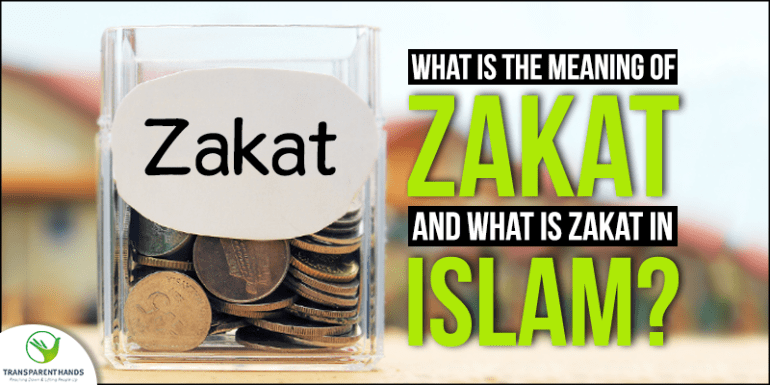 What Is The Meaning Of Zakat And What Is Zakat In Islam