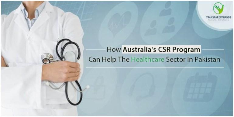 How Australia's CSR Programs Can Help the Healthcare sector In Pakistan