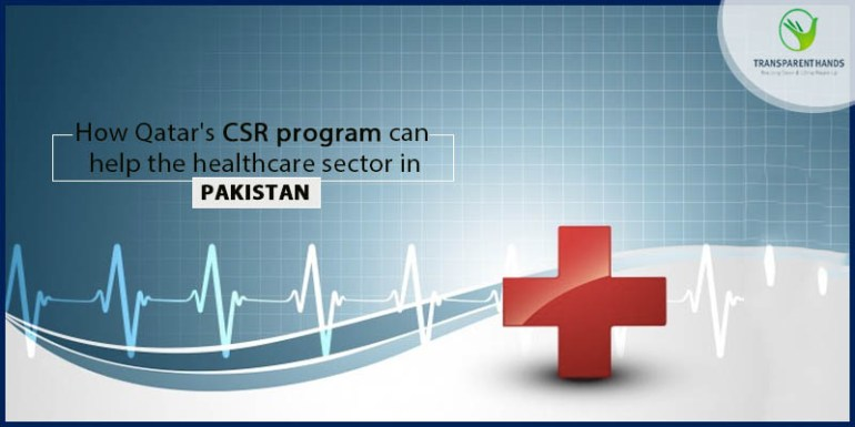 How Qatar CSR Programmes Can Help The Healthcare Sector In Pakistan