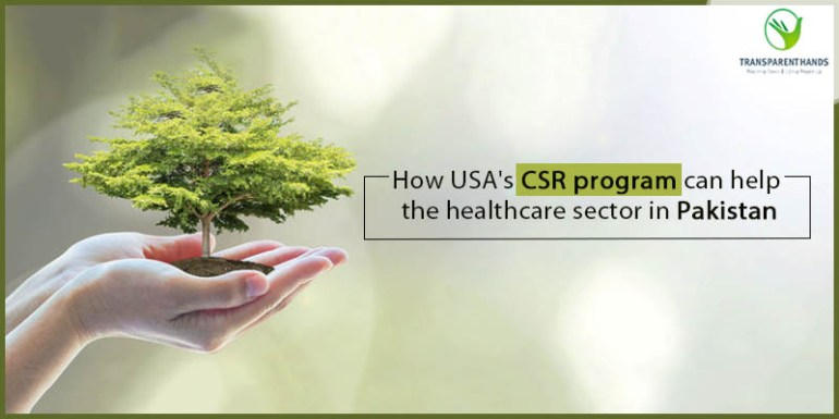 How USA's CSR Program Can Help HealthCare Sector in Pakistan