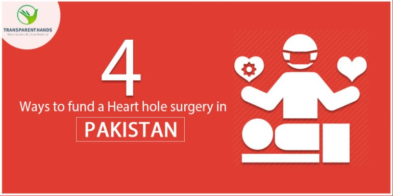 4 Ways to Fund a Heart Hole Surgery in Pakistan