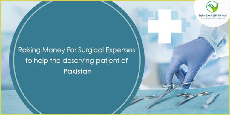 Raising Money for Surgical Expenses to Help the Deserving Patients of Pakistan
