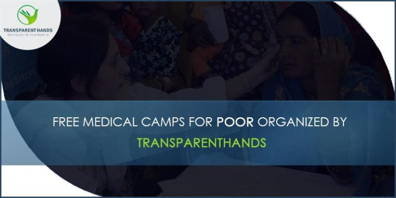 Free Medical Camps for Poor organized by Transparent Hands