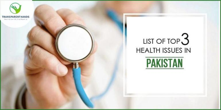 List of Top 3 Health Issues in Pakistan