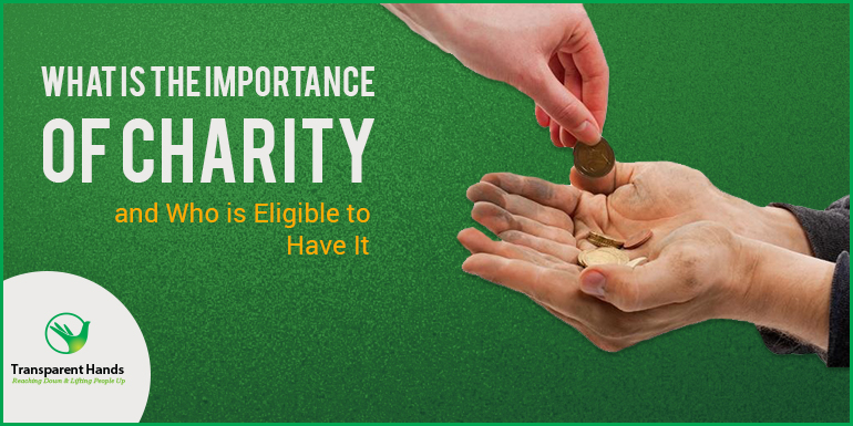 What is the Importance of Charity and Who is Eligible to Have It
