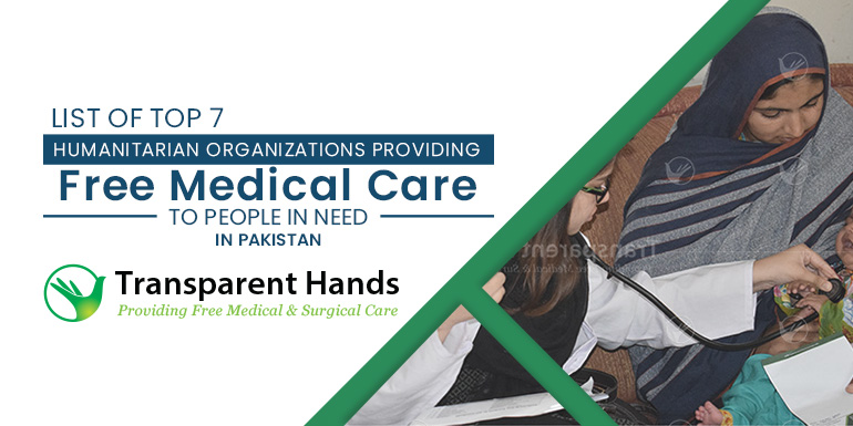 List Of Top 7 Humanitarian Organizations Providing Free Medical Care to People in Need in Pakistan