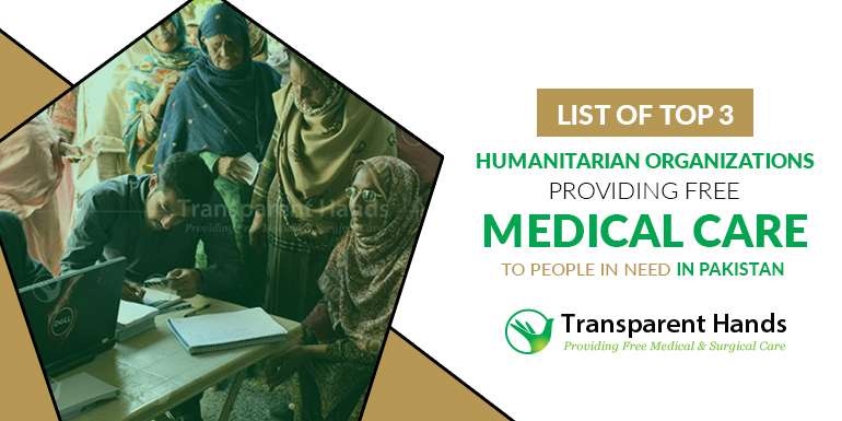 List of Top 3 Humanitarian Organizations Providing Free Medical Care to People in Need in Pakistan