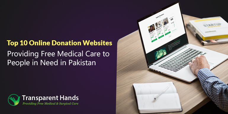 Top 10 Online Donation Websites Providing Free Medical Care to People in Need in Pakistan