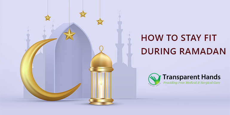 How to stay fit during ramadan