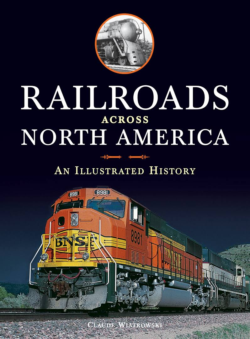 Railroads Across North America: An Illustrated History - transportbooks com