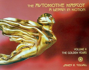 The Automotive Mascot: A Design in Motion (Volume II: The Golden Years)