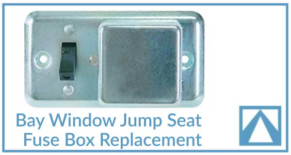 bay window jump seat fuse box replacement transporter magazine Motorcycle Fuse Box