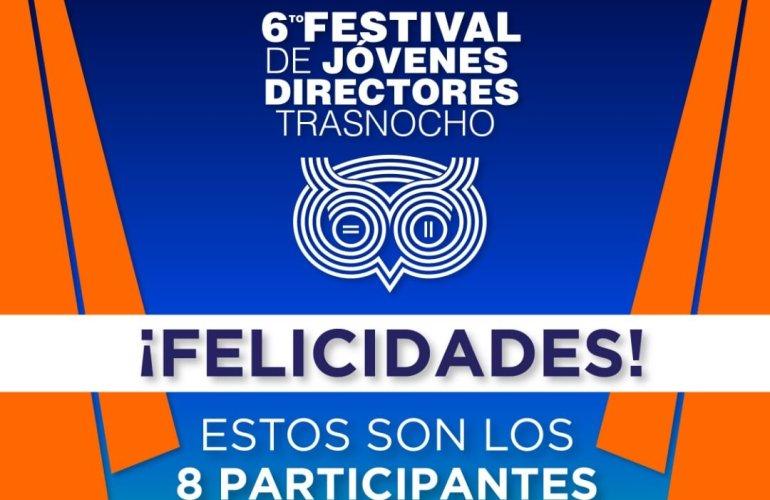 Seleccionados 6to Festival de Jóvenes Directores Trasnocho