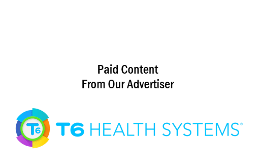 Paid content from our advertiser: T6 Health Systems