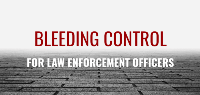 Bleeding control for law enforcement officers