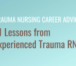 Trauma Nursing Career Advice: 11 lessons from experienced trauma RNs