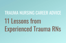 Trauma Nursing Career Advice: 11 lessons from experienced trauma RNs