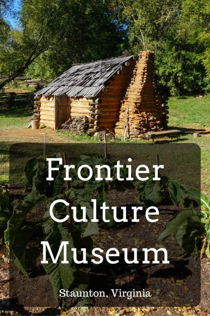 Frontier Culture Museum, Staunton, Virginia - Retracing America's Pioneering History