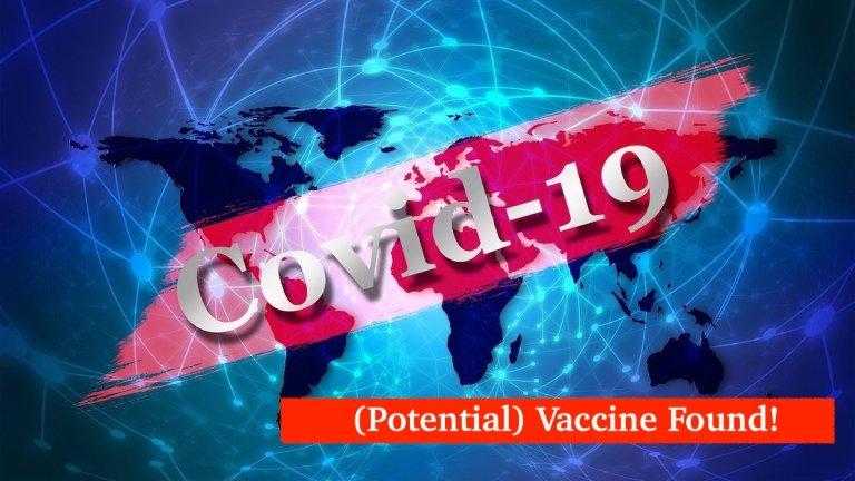 (Potential) COVID-19 Vaccine Found!
