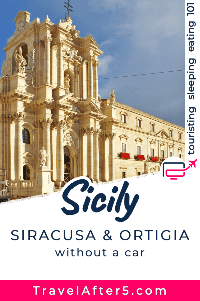 Pinterest Pin_Sicily: Syracuse & Ortygia Without a Car, by Travel After 5