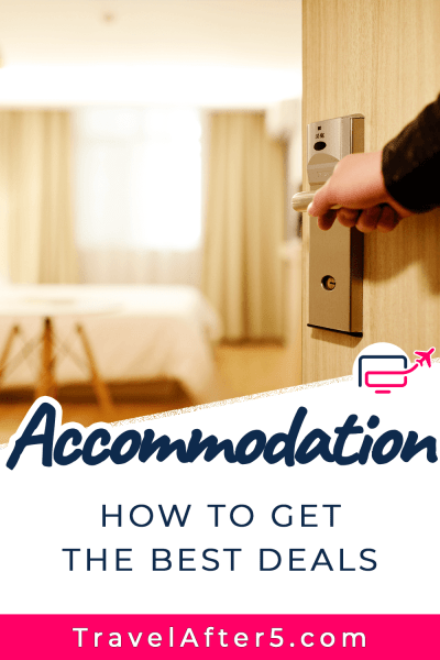 Pinterest Pin to Accommodation How to Find the Best Deals, by Travel After 5