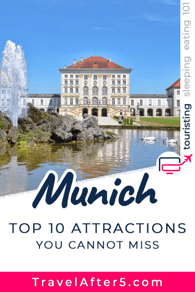Pinterest Pin to Munich Top 10 Attractions You Cannot Miss, by Travel After 5
