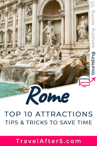 Pinterest Pin to Rome Top 10 Attractions Tips & Tricks, by Travel After 5