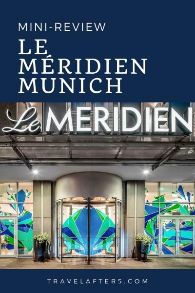 Hotel Review - Le Méridien Munich, Bavaria, Germany