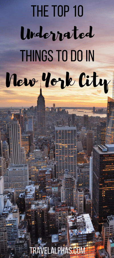 The Top 10 Most Underrated Things to Do in New York City
