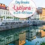 City Breaks: Ljubljana - Conheça a capital da Eslovênia