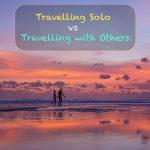 Viajar sozinho ou viajar com outras pessoas