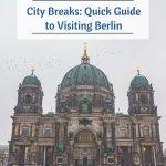 City Breaks - Guia rápido para visitar Berlim