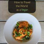 Como viajar pelo mundo como um vegano