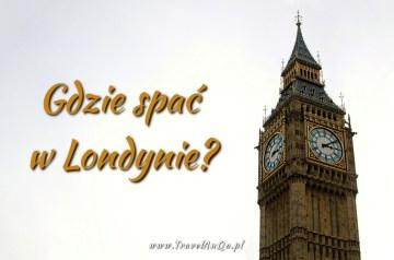 Hotele Londyn - gdzie spać