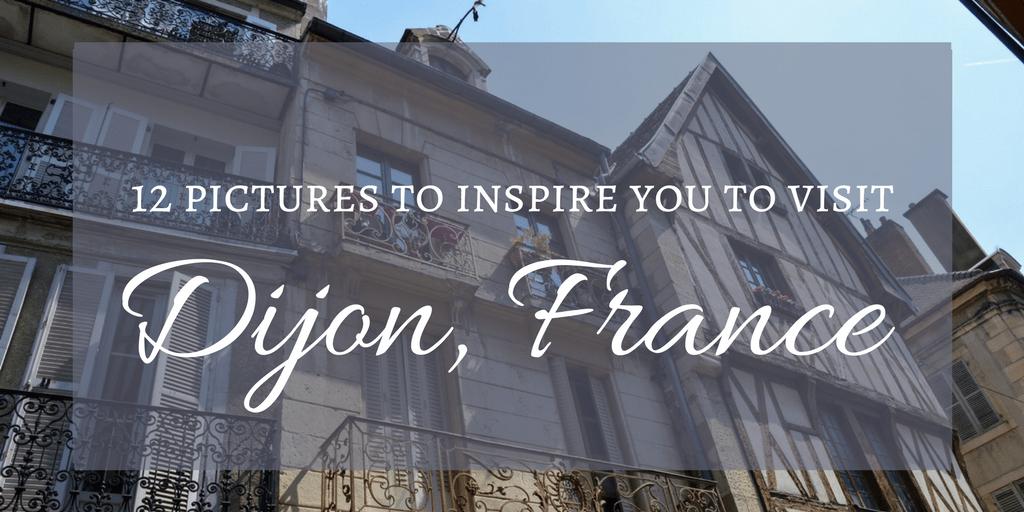 Visit Dijon, France