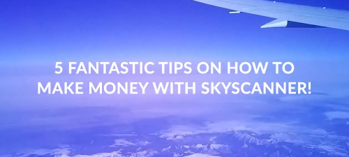 ic tips on how to make money with Skyscanner