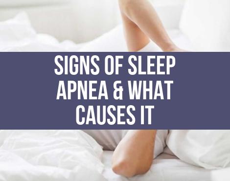 Signs Of Sleep Apnea & What Causes It