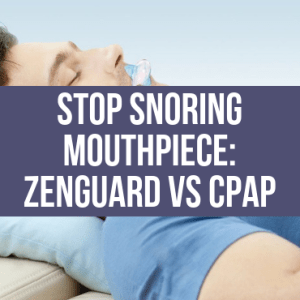 Stop Snoring Mouthpiece Zenguard Vs CPAP (Canva)