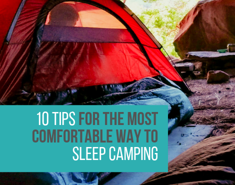 10 Tips For The Most Comfortable Way To Sleep Camping