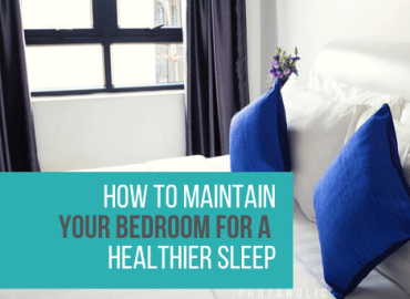 How To Maintain Your Bedroom For A Healthier Sleep