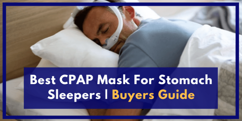 Best CPAP Mask For Stomach Sleepers