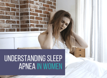 Understanding Sleep Apnea In Women