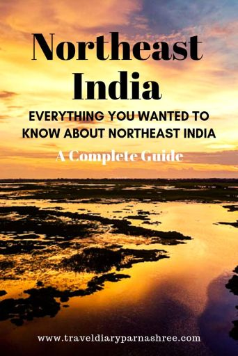 Things No One Told You About Northeast India : A Complete Guide